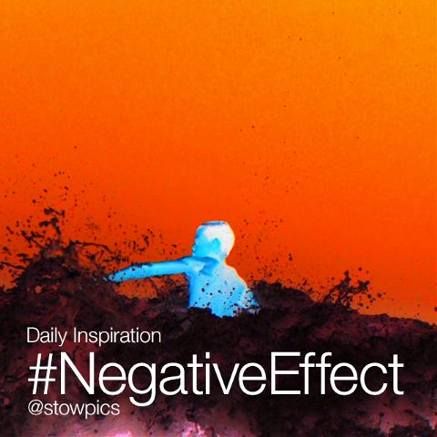daily inspiration #negativeeffect