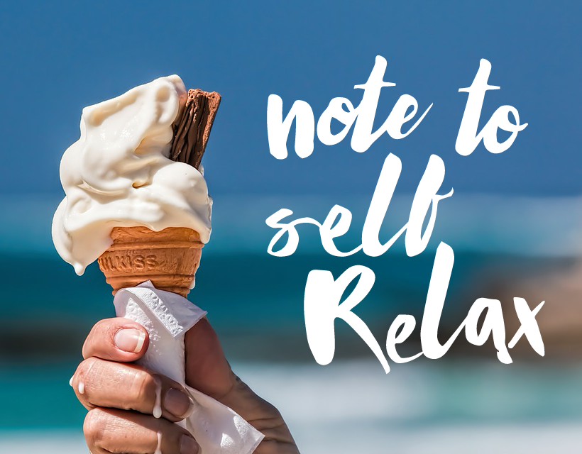 Quote On Ice Cream: Note To Self Relax Relax Icecream Quotes Inspirational